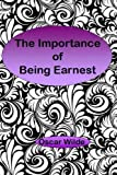 Oscar Wilde The Importance of Being Earnest: A Trivial Comedy for Serious People