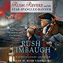Rush Revere and the Star-Spangled Banner (       UNABRIDGED) by Rush Limbaugh Narrated by Rush Limbaugh