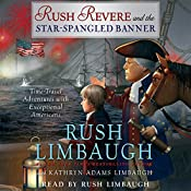 Rush Revere and the Star-Spangled Banner | Rush Limbaugh