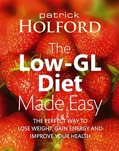 The Low-GL Diet Made Easy: the perfect way to lose weight, gain energy ...