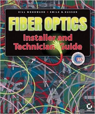 Fiber Optics Installer and Technician Guide