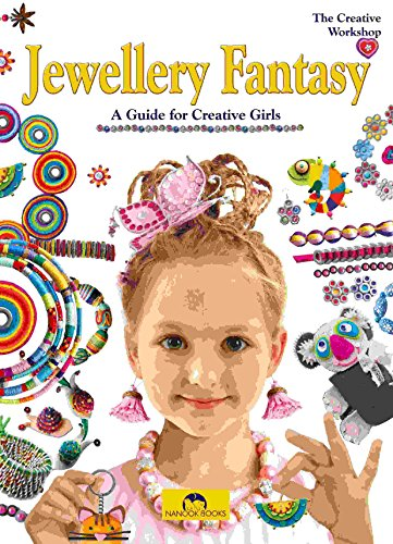 Jewellery Fantasy: A Guide for Creative Girls (Creative Workshop Series)
