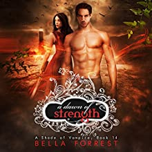 A Shade of Vampire 14: A Dawn of Strength Audiobook by Bella Forrest Narrated by Kaleo Griffith, Amanda Ronconi, Erin Mallon, Lucas Daniels, Gregory Salinas, Zach Karem