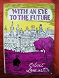 With an Eye to the Future (0719517249) by Lancaster, Osbert