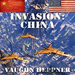 Invasion: China: Invasion America, Book 5 (       UNABRIDGED) by Vaughn Heppner Narrated by Mark Ashby