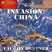 Invasion: China: Invasion America, Book 5 | [Vaughn Heppner]