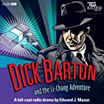 Dick Barton and the Li-Chang Adventure | Edward J. Mason