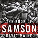 The Book of Samson Audiobook by David Maine Narrated by Simon Vance