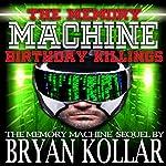 Birthday Killings: The Memory Machine, Book 2 | Bryan Kollar