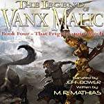 That Frigid Fargin Witch: The Legend of Vanx Malic Series | M. R. Mathias