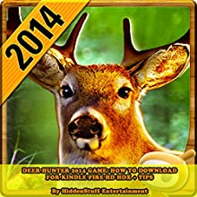 Deer Hunter 2014 Game: How to Download for Kindle Fire HD HDX + Tips (       UNABRIDGED) by Hiddenstuff Entertainment Narrated by Chris Poirier