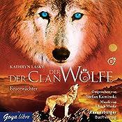 Feuerwächter (Der Clan der Wölfe 3) | Kathryn Lasky