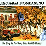 Jello Biafra The Sky Is Falling And I Want My Mommy