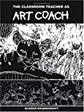 img - for The Classroom Teacher as Art Coach by Krabbenhoft, Eloiese (2002) Paperback book / textbook / text book