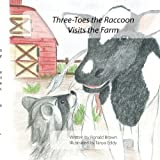 img - for Three-Toes the Raccoon Visits the Farm book / textbook / text book