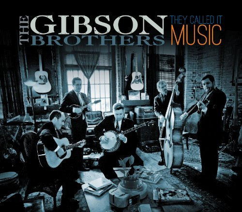 The Gibson Brothers – They Called It Music (2013) [FLAC]