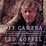 Off Camera: Private Thoughts Made Public | Ted Koppel