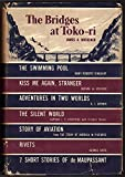 img - for Best-in-books: the Bridges At Toko-ri, the Swimming Pool, Kiss Me Again Stranger, Adventures in Two Worlds, the Silent World, Story of Aviation, Rivets book / textbook / text book