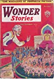 Wonder Stories 1930 Vol. 2 # 6 November: The Time Annihilator / The House in the Clouds / The Invulnerable Scourge / Lords of the Deep / Hornets of Space / The War Lord of Venus (conc)