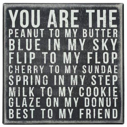 Primitives By Kathy Box Sign You Are Peanut to My Butter