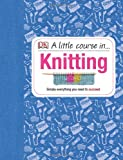 Dk A Little Course in Knitting