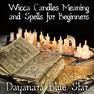 Wicca Candles Meaning and Spells for Beginners Audiobook