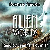 Alien Worlds: Colonial Scouts, Book 1 | Roxanne Smolen
