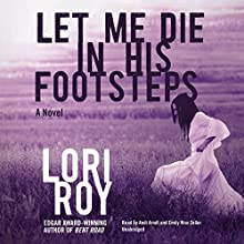 Let Me Die in His Footsteps (       UNABRIDGED) by Lori Roy Narrated by Andi Arndt, Emily Woo Zeller