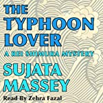 The Typhoon Lover: Rei Shimura Mysteries, Book 8 | Sujata Massey