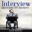 Interview Questions and Answers: The Best Answers to the Toughest Job Interview Questions (       UNABRIDGED) by Jacob Andrews Narrated by Dave Wright