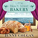 Little Beach Street Bakery: Little Beach Street Bakery Series #1 Audiobook by Jenny Colgan Narrated by Veida Dehmlow