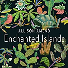 Enchanted Islands: A Novel Audiobook by Allison Amend Narrated by Dina Pearlman