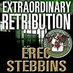 Extraordinary Retribution | Erec Stebbins