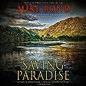 Saving Paradise: Pono Hawkins, Book 1 Audiobook by Mike Bond Narrated by Luke Daniels