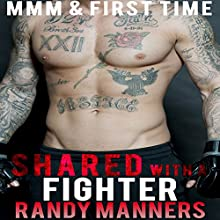 Shared with a Fighter: Man on Man Menage, Book 4 Audiobook by Randy Manners Narrated by Marcus M. Wilde