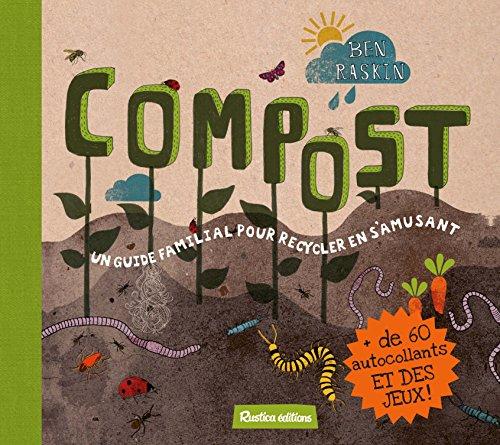 Compost : un guide familial pour recycler en s'amusant