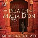 The Death of a Mafia Don: Michele Ferrara, Book 3 (       UNABRIDGED) by Michele Giuttari Narrated by Sean Barrett