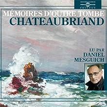 Mémoires d'outre-tombe | Livre audio Auteur(s) : François-René de Chateaubriand Narrateur(s) : Daniel Mesguich