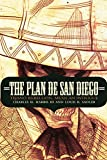 The Plan de San Diego: Tejano Rebellion, Mexican Intrigue (The Mexican Experience)
