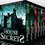 House of Secrets Super Boxset: A Collection of Riveting Haunted House Mysteries | Alexandria Clarke,Roger Hayden