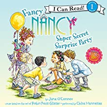 Fancy Nancy: Super Secret Surprise Party (       UNABRIDGED) by Jane O'Connor Narrated by Chloe Hennessee
