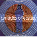 Canticles of Ecstasy:Sequentia