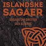 Sagaen om Gretter den Stærke (Islandske sagaer) |  Ukendt