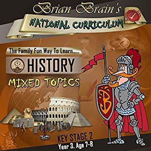 Brian Brain's National Curriculum KS2 Y3 History Mixed Topics Audiobook