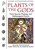 Plants of the Gods: Their Sacred, Healing, and Hallucinogenic Powers (0892819790) by Richard Evans Schultes
