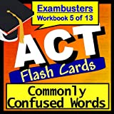 ACT Test Prep Words Commonly Confused Vocabulary Review Flashcards--ACT Study Guide Book 5 (Exambusters ACT Study Guide) ~ ACT Exambusters