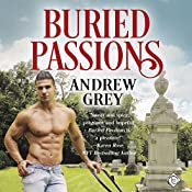 Buried Passions | [Andrew Grey]
