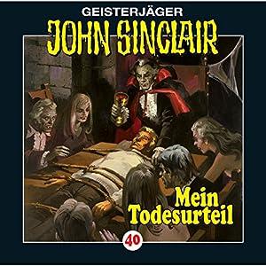 Mein Todesurteil (John Sinclair 40) Hörspiel