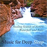 Music for Deep Sleep Healing Sounds of Nature: Waterfall and Rain, The Ultimate Natural White Noise Meditation
