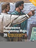 img - for Performance Intervention Maps: 39 Strategies for Solving Your Organization's Problems [Paperback] [2005] (Author) Ethan S. Sanders, Sivasailam Thiagi Thiagarajan book / textbook / text book